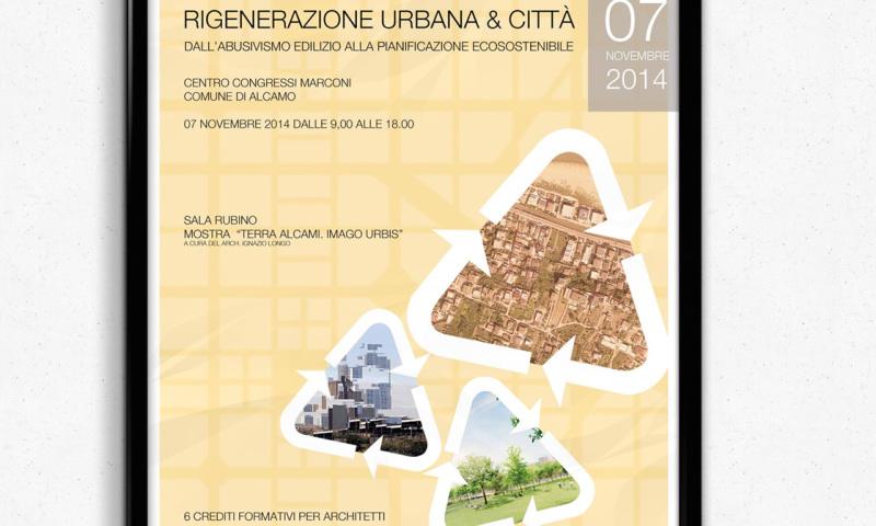 """Immagine coordinata per il convegno """"Rigenerazione urbana & città """"dall'abusivismo edilizio alla pianificazione ecosostenibile"""""""